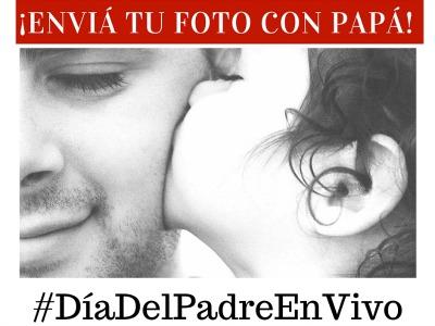 #DiaDelPadreEnVivo Festejemos juntos con una selfie